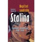 Nepřítel soudruha Stalina - Vzpomínky z Kazachstánu 1940- 1946 - Eugeniusz Iwanicki