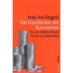 Die Geschichte der Korruption - Engels, Jens I.