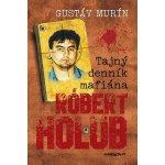 Tajný denník mafiána – Róbert Holub (Gustáv Murín) SK