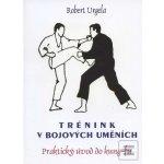 Trénink v bojových uměních - Robert Urgela