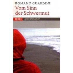 Vom Sinn der Schwermut - Guardini, Romano