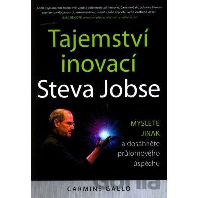 Tajemství inovací Steva Jobse - Carmine Gallo