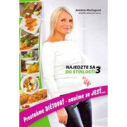 Špecifikácia Najedzte sa do štíhlosti 3 - Antónia Mačingová - Heureka.sk 28350b26a7e