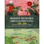 Bojov é techniky orientalního světa 1200 - 1860