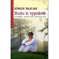Výsledok vyhľadávania obrázkov pre dopyt Budu ti vyprávět (Jorge Bucay)