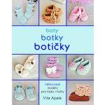 Boty, botky, botičky - Háčkované modely pro kluky i holky - Vita Apala