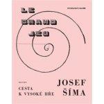 Cesty k vysoké hře - Josef Šíma