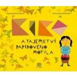 Kiko a tajemství papírového motýla - Markéta Pilátová