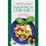 Navarme si zdravie 2 - To najlepšie z kuchyne, ktorej sa nikdy neprejete - Timková Pavlík Andy, Luberdová Mirka