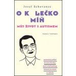O kolečko míň - Josef Schovanec