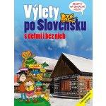 Výlety po Slovensku - S deťmi i bez nich - Obůrková Eva