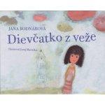 Dievčatko z veže - Jana Bodnárová