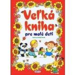 Veľká kniha pre malé deti