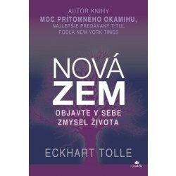kniha Nová Zem - Objavte v sebe zmysel života - Tolle Eckhart