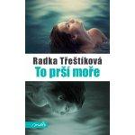 To prší moře - Radka Třeštíková - Kniha