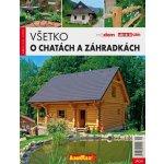 Všetko o chatách a záhradkách Kolektív autorov