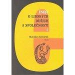 Eseje o lidských duších a společnosti I. - Stanislav Komárek
