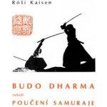 Budodharma / Poučení samuraje (Róši Kaisen)