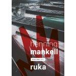 Henning Mankell - Ruka