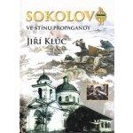 Sokolovo ve stínu propagandy - Jiří Kluc