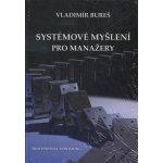 Systémové myšlení pro manažery - Vladimír Bureš