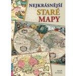 Nejkrásnější staré mapy - Zdeněk Kučera