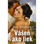 Vášeň ako liek - Mary Baloghová