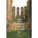 Krajiny vnitřní a vnější - Václav Cílek
