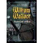 William Wallace - Statečné srdce