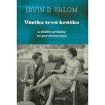 Všetko trvá krátko - Irvin D. Yalom - 2015