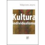 Kultura individualismu - Jacyno Małgorzata