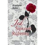 Jed Šípkové Růženky - Krystyna Kuhn