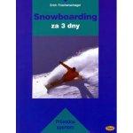Snowboarding za 3 dny - E. Frischenschlager