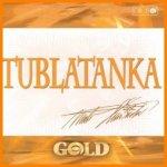 TUBLATANKA: GOLD (CD)