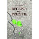 Recepty na prežitie - Peter Krištúfek