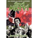 Živí mrtví 5 - Nejlepší obrana (Robert Kirkman