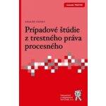 Prípadové štúdie z trestného práva hmotného - Strémy Tomáš; kolektív autorov