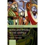 Sense and Stigma in the Gospels Lawrence Louise J. Senior Lecturer in New Testament Studies University of Exeter