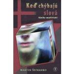 Keď chýbajú slová - kniha modlitieb - Šefranko Martin