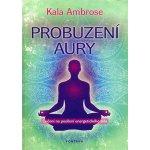 Probuzení aury - Ambrose, Kala