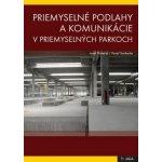 Priemyselné podlahy a komunikácie v priemyselných parkoch - Josef Doležal, Pavel Svoboda