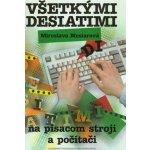 Všetkými desiatimi na písacom stroji a počítači - Miroslava Mesiarová