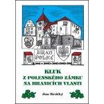 Kluk z Polenského zámku na hranicích vlasti