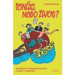 Peníze, nebo život - Tomáš Hajzler