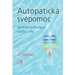 Autopatická svépomoc - Jemná stimulace vitální síly - Jiří Čehovský