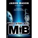 Můj otec byl MIB - Mason Jason