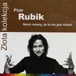 RUBIK PIOTR: ZLOTA KOLEKCJA - NIECH CD