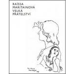Velká přátelství - Raissa Maritain