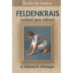 Feldenkrais Škola do kapsy - Aljoscha Schwarz