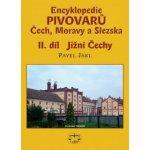 Encyklopedie pivovarů Čech, Moravy a Slezska - II. díl - Jižní Čechy - Pavel Jákl